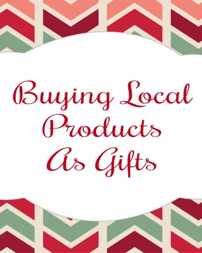 Buying Local Products As Gifts Anytime Of The Year