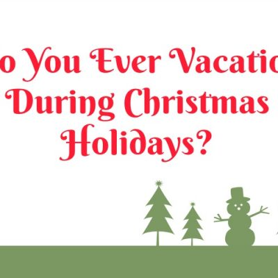 Pros and Cons of Vacationing at Christmas