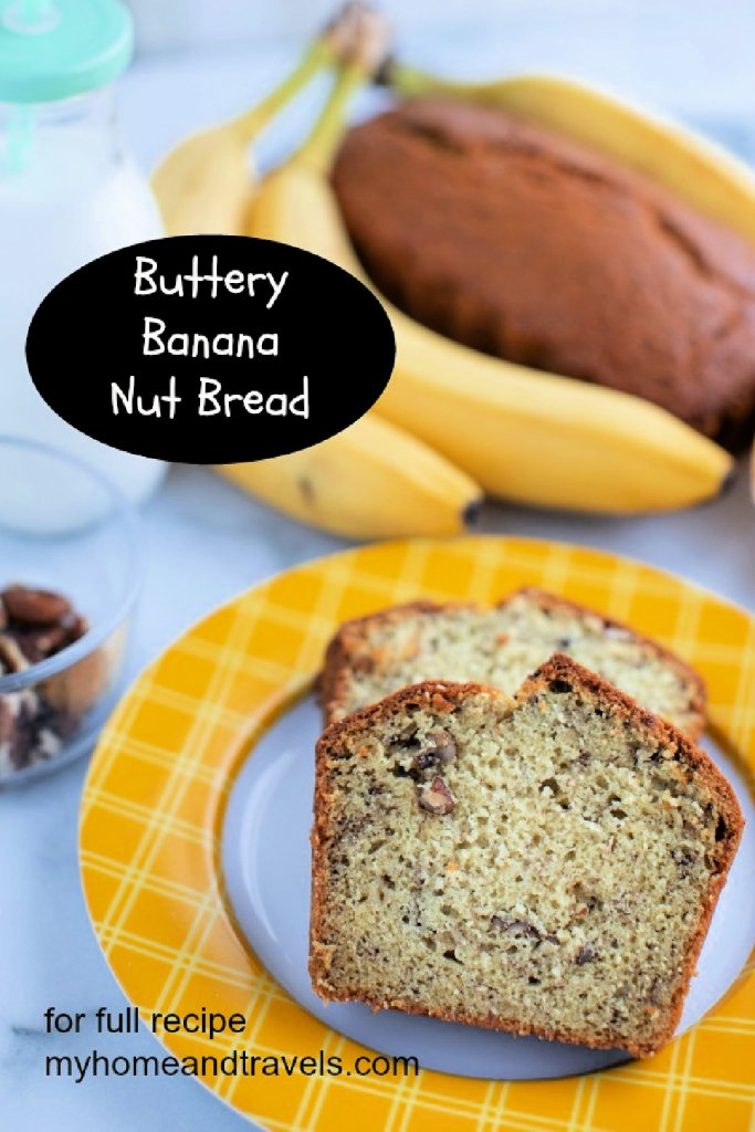 Buttery-Banana-Nut-Bread-pinterest-my-home-and-travels- pinterest image