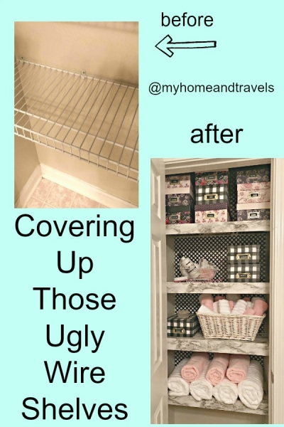 Covering Up Those Ugly Wire Shelves - Simple Wire Shelving Hacks!
