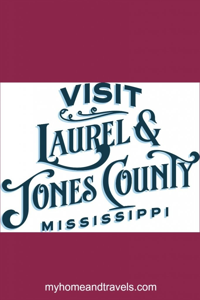 visit laurel and jones county ms
