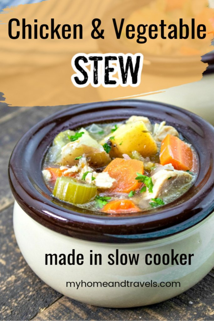 Slow-Cooker-Chicken-and-Vegetable-Stew-my-home-and-travels pinterest image