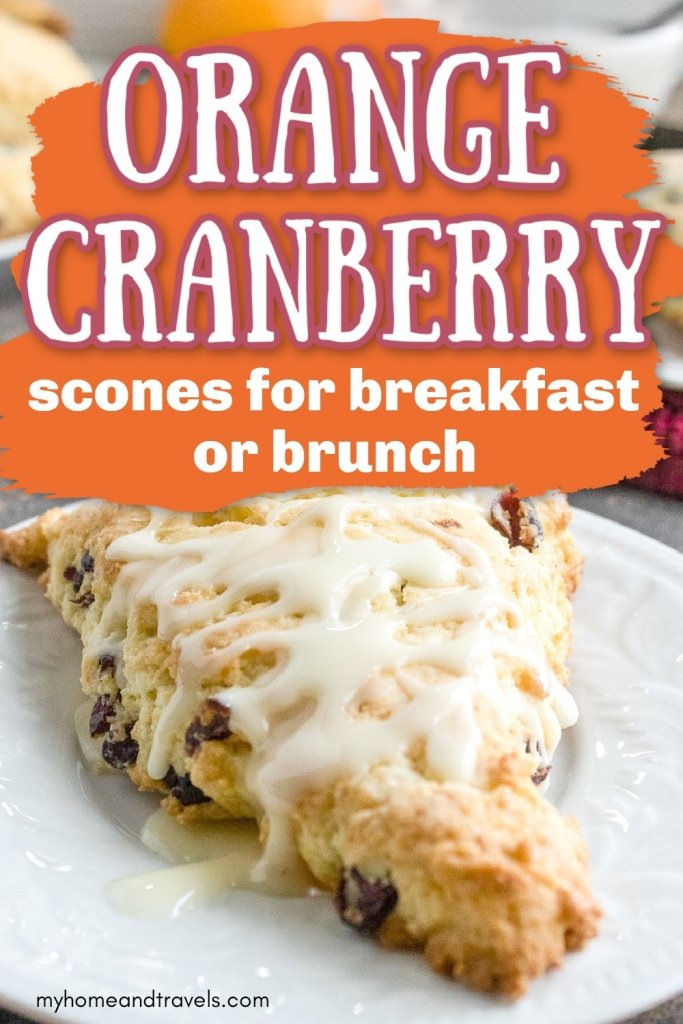 orange cranberry scones my home and travels pinterest image