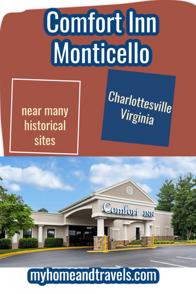 comfort-inn-monticello-charlottesville-my-home-and-travels pinterest