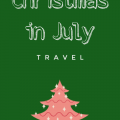 christmas in july travel feature image my home and travels