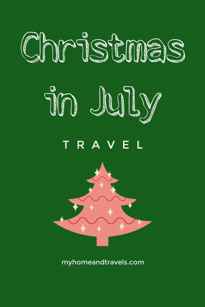 christmas in july travel pinterest image my home and travels