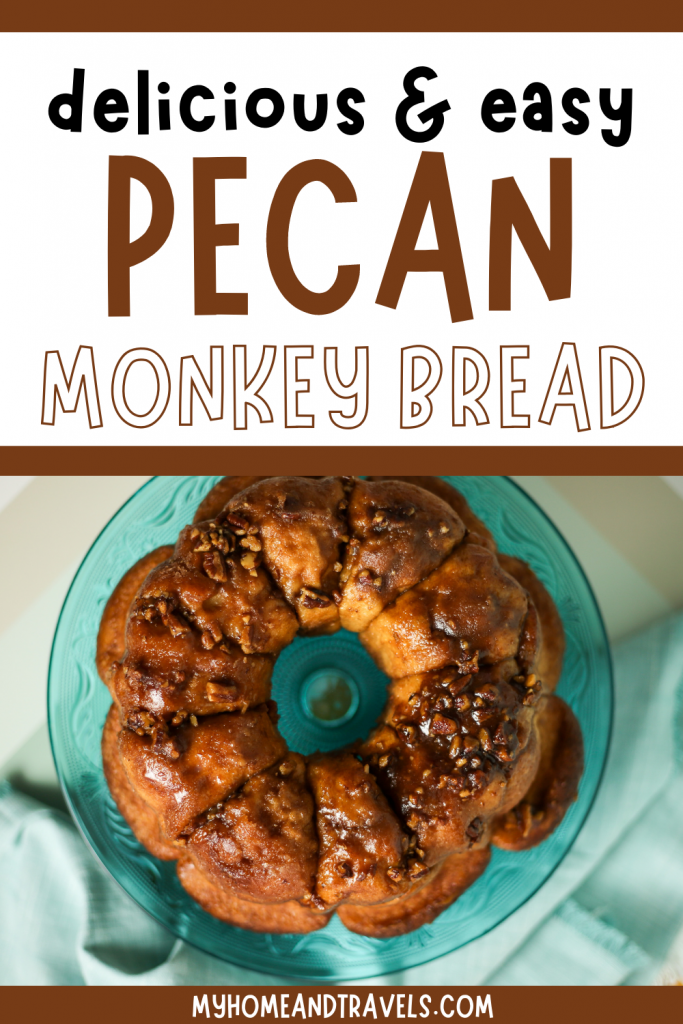 easy-monkey-bread-with-pecans-my-home-and-travels-for-pinterest-image